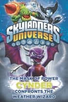 The Mask of Power: Cynder Confronts the Weather Wizard #5 ebook by Onk Beakman