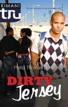 Dirty Jersey ebook by Phillip Thomas Duck