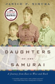 Daughters of the Samurai: A Journey from East to West and Back ebook by Janice P. Nimura