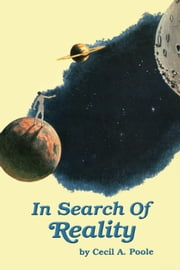 In Search of Reality ebook by Cecil A. Poole