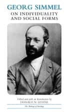 Georg Simmel on Individuality and Social Forms ebook by Georg Simmel, Donald N. Levine