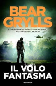 Il volo fantasma ebook by Bear Grylls
