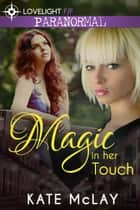 Magic in Her Touch ebook by Kate McLay