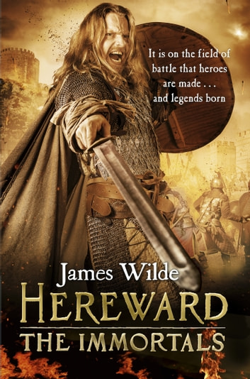 Hereward: The Immortals - (Hereward 5) ebook by James Wilde
