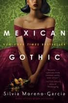 Mexican Gothic ebooks by Silvia Moreno-Garcia
