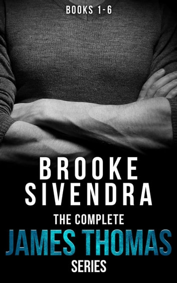 James Thomas: The Complete Series (Books 1 - 6) - The James Thomas Series ebook by Brooke Sivendra