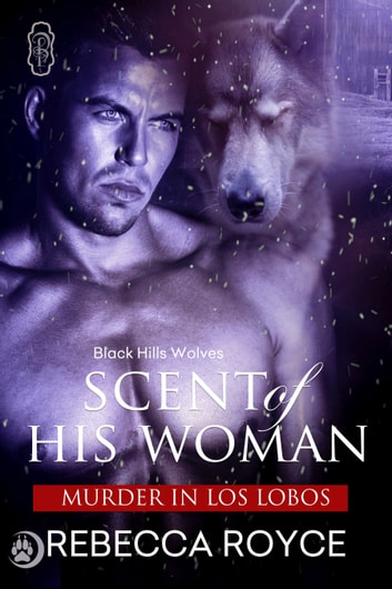 Scent of His Woman (Black Hills Wolves book 39) ebook by Rebecca Royce
