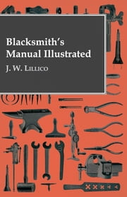 Blacksmith's Manual Illustrated ebook by Kobo.Web.Store.Products.Fields.ContributorFieldViewModel