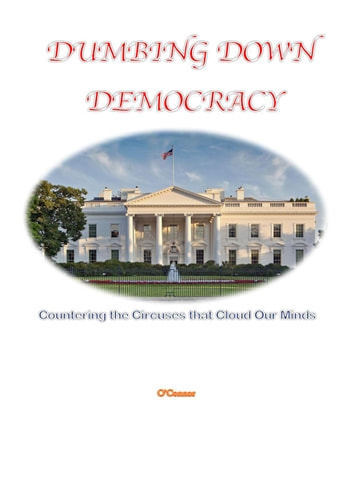 Dumbing Down Democracy ebook by Bob O'Connor