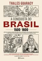 A conquista do Brasil ebook de Thales Guaracy