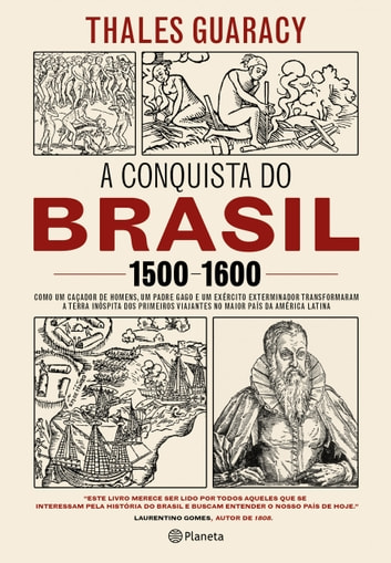 A conquista do Brasil - 1500-1600 ebook by Thales Guaracy