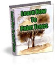 Learn How To Paint Trees ebook by Anonymous