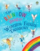 Weather Fairies Treasury ebook by Daisy Meadows, Georgie Ripper