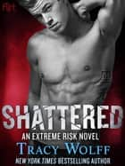 Shattered ebook by Tracy Wolff