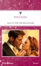 Beauty And The Billionaire ebook by BARBARA DUNLOP