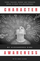 Character Awareness ebook by Alexandrea Sims