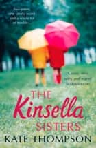 The Kinsella Sisters ebook by Kate Thompson
