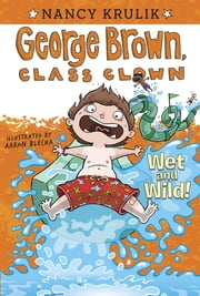 Wet and Wild! #5 ebook by Nancy Krulik,Aaron Blecha