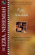 Shepherd's Notes: Ezra & Nehemiah ebook by Martha Bergen