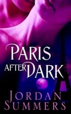 Paris After Dark ebook by Jordan Summers