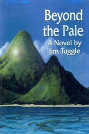 Beyond the Pale ebook by Jim Tuggle