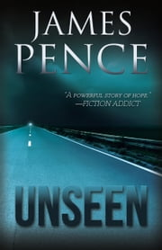 Unseen ebook by James Pence
