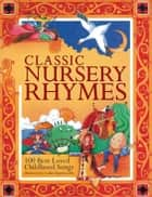 Classic Nursery Rhymes ebook by Cathie Shuttleworth