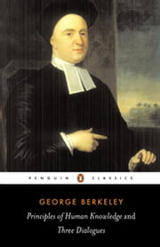 Principles of Human Knowledge and Three Dialogues ebook by George Berkeley, Roger Woolhouse