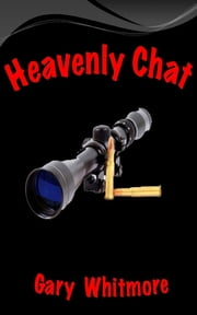 Heavenly Chat ebook by Gary Whitmore