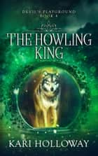 Howling King ebook by Kari Holloway