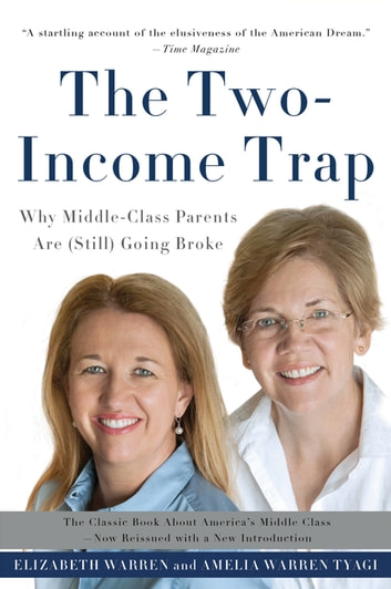 The Two-Income Trap - Why Middle-Class Parents Are (Still) Going Broke eBook by Elizabeth Warren,Amelia Warren Tyagi