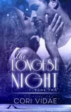 The Longest Night ebook by Cori Vidae