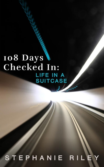 108 days checked in life in a suitcase ebook by stephanie riley 108 days checked in life in a suitcase ebook by stephanie riley fandeluxe Image collections