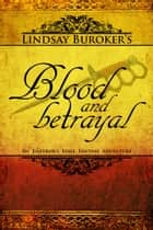 Blood and Betrayal ebook by Lindsay Buroker