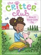Ellie and the Good-Luck Pig ebook by Callie Barkley,Marsha Riti