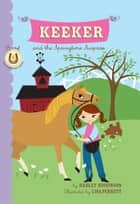 Keeker and the Springtime Surprise - Book 4 in the Sneaky Pony Series ebook by Hadley Higginson, Lisa Perrett