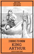 3 books to know King Arthur ebook by