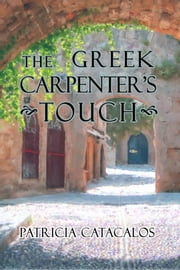 The Greek Carpenter's Touch ebook by Patricia Catacalos
