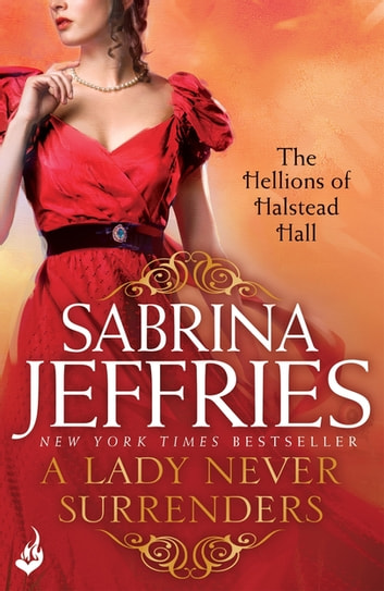 A Lady Never Surrenders: The Hellions of Halstead Hall 5 ebook by Sabrina Jeffries