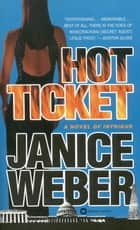 Hot Ticket eBook by Janice Weber