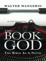 Book of God ebook by Walter Wangerin