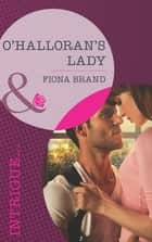O'Halloran's Lady (Mills & Boon Intrigue) ebook by Fiona Brand