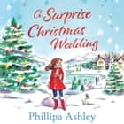 A Surprise Christmas Wedding audiobook by Phillipa Ashley