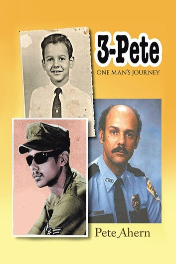 3 - Pete - One Man's Journey ebook by Pete Ahern