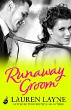 Runaway Groom: I Do, I Don't Book 2 ebook by Lauren Layne