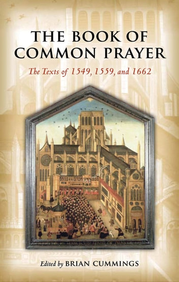 The Book of Common Prayer - The Texts of 1549, 1559, and 1662 ebook by