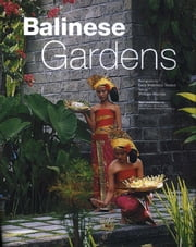 Balinese Gardens ebook by William Warren,Luca Invernizzi Tettoni