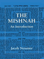 The Mishnah - An Introduction ebook by Jacob Neusner