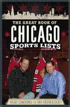 The Great Book of Chicago Sports Lists ebook by Dan McNeil,Ed Sherman