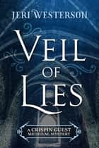 Veil of Lies ebook by Jeri Westerson